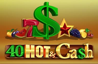 40 Hot & Cash